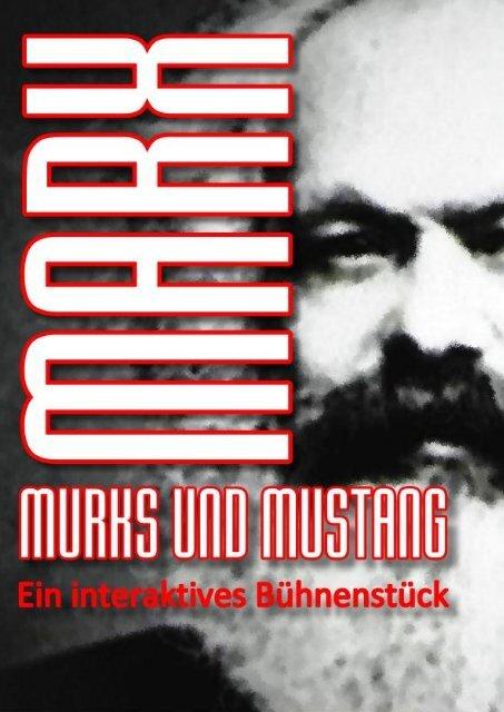 Erster Akt Marx, Murks und Mustang - Raoul A. Yannik