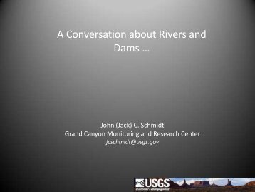 A Conversation about Rivers and Dams - Grand Canyon Monitoring ...