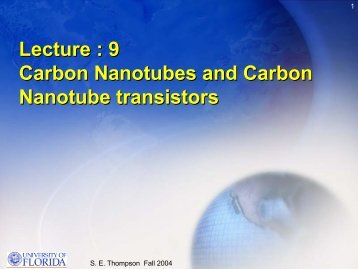Lecture : 9 Carbon Nanotubes and Carbon Nanotube transistors