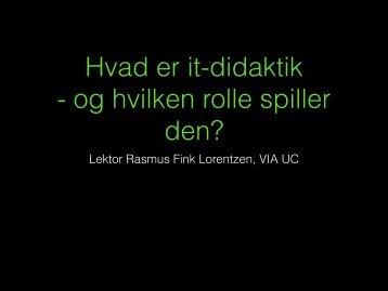 It-didaktik for lærere i Odder 25.10.11 (pdf) - rasmus-fink-lorentzen