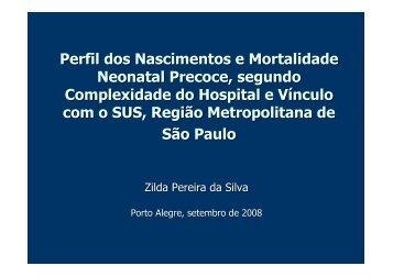 Perfil dos Nascimentos e Mortalidade Neonatal Precoce ... - Epi2008