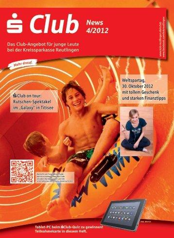 S Club News   Ausgabe 4/2012 - Kreissparkasse Reutlingen