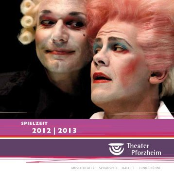Download als PDF-Datei (ca. 5 MB) - Theater Pforzheim