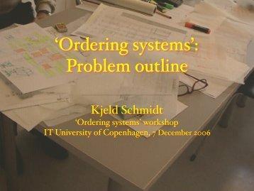 'Ordering systems': Problem outline - Kjeld Schmidt