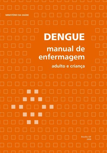 Manual de Enfermagem – Adulto e Criança - Dengue