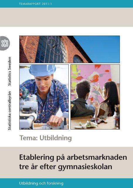 Etablering på arbetsmarknaden tre år efter gymnasieskolan (pdf)