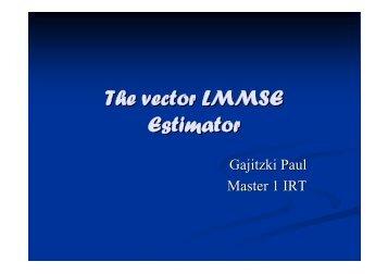 The vector LMMSE Estimator