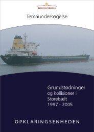 Grundstødninger og kollisioner i Storebælt 1997 til ... - Søfartsstyrelsen