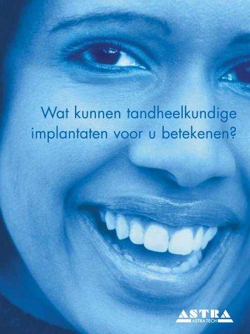 Wat kunnen tandheelkundige implantaten voor u ... - Astra Tech