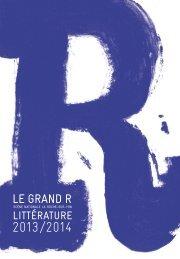 La brochure Littérature, saison 2013-2014 - Le grand R