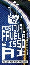 12 a 21 de novembro/2008 - Favela é isso aí