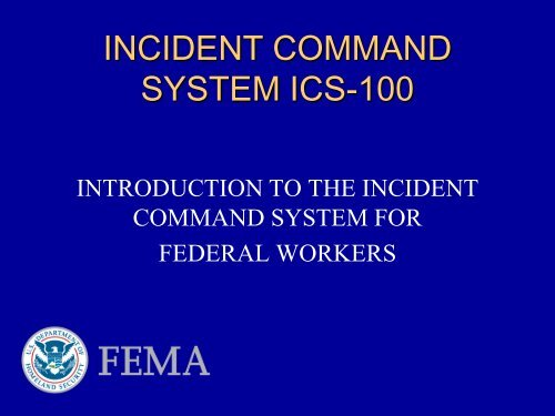 INCIDENT COMMAND SYSTEM ICS 100