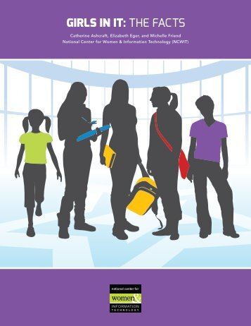 Girls in iT: the facts - National Center for Women & Information ...