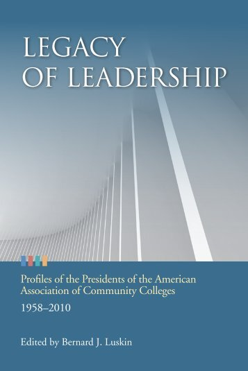 Legacy of Leadership - American Association of Community Colleges