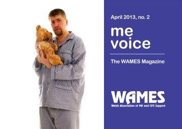 April 2013, no. 2 The WAMES Magazine - Welsh Association of ME ...
