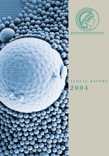 Annual Report 2004 - Profil - Max-Planck-Gesellschaft