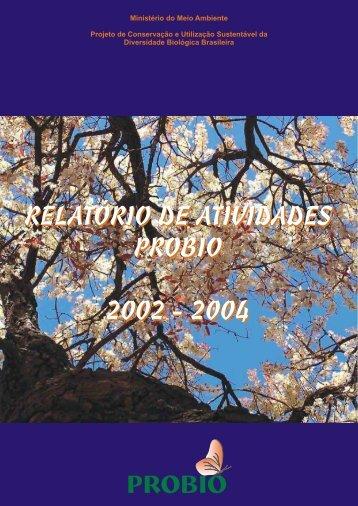Relatório de atividades PROBIO 2002-2004 - Ministério do Meio ...