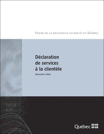 Déclaration de services à la clientèle - Fonds de la recherche en ...