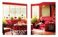 Le rouge est la couleur fétiche de Renata. Les fleurs, son oxy- gène ...