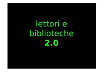 Lettori e biblioteche 2.0 - AIB-WEB