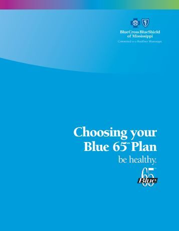 Choosing your Blue 65 Plan - Blue Cross & Blue Shield of Mississippi