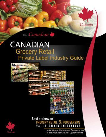 Private Label Industry Guide - Saskatchewan Grocery Retail and ...