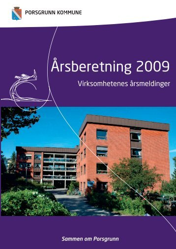 Virksomhetenes årsmeldinger 2009 - Porsgrunn Kommune