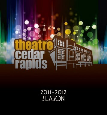 to see cast bios, musical numbers - Theatre Cedar Rapids