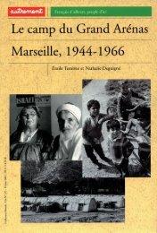 Le camp (in Grand Arénas Marscille, 1944-1966 - Fernand Pouillon