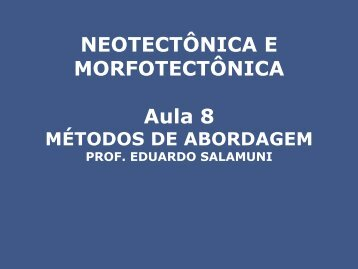 NEOTECTÔNICA E MORFOTECTÔNICA Aula 8 - Geologia Ufpr