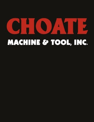 Master Products Catalog - Choate Machine & Tool, Inc.
