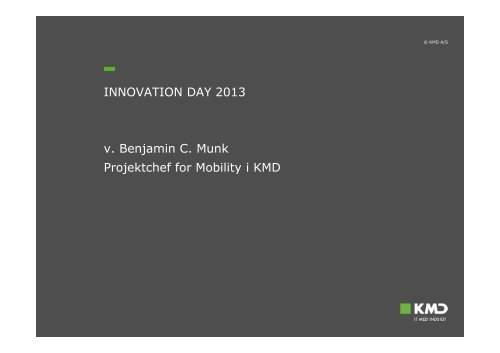 v. Benjamin C. Munk Projektchef for Mobility i KMD INNOVATION ...