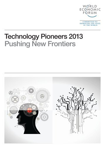 Technology pioneers 2013 pushing new frontiers - World Economic Forum