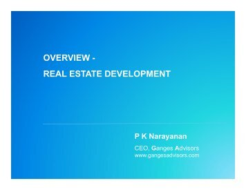 OVERVIEW - REAL ESTATE DEVELOPMENT PK Narayanan