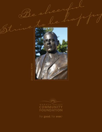 2010 Annual Report - The Wabash Valley Community Foundation
