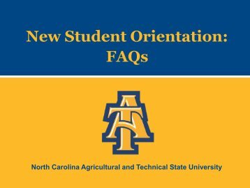 New Student Orientation: FAQs - North Carolina A&T State University