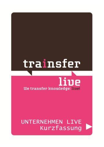 UNTERNEHMEN LIVE Kurzfassung - Trainsfer Live!