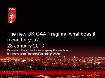 The new UK GAAP regime: what does it mean for you? 23 ... - ICAEW