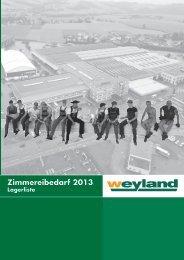 Zimmereibedarf Lagerliste 06/2013 - Weyland GmbH
