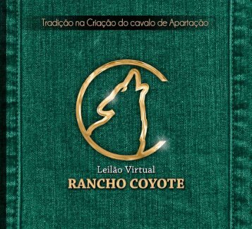 LEILÃO VIRTUAL Rancho Coyote & Convidados - MBA Leilões