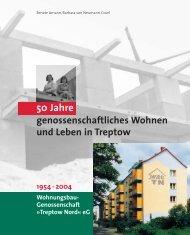 """50 Jahre - Wohnungsbau-Genossenschaft """"Treptow-Nord"""" eG"""