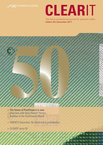 CLEARIT 50, December 2011 - SIX Interbank Clearing