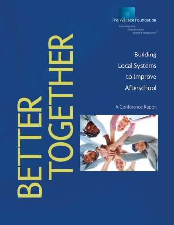 Better Together: Building Local Systems to Improve Afterschool (A ...