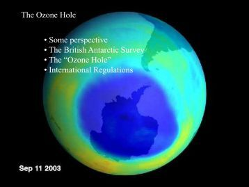The Ozone Hole • Some perspective • The British Antarctic Survey ...