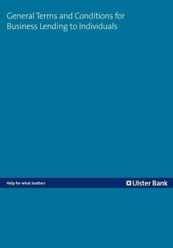 General Terms and Conditions for Business Lending to ... - Ulster Bank