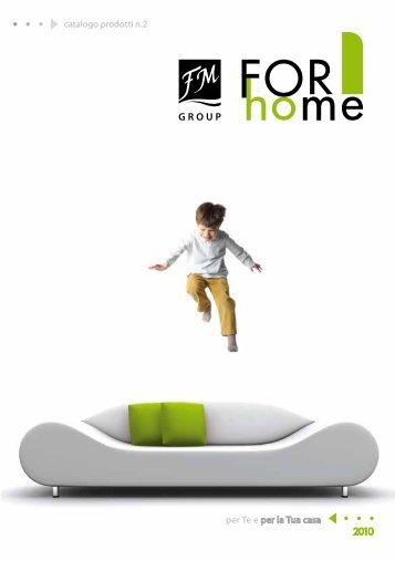 per Te e per la Tua casa 2010 catalogo prodotti n.2 - FM GROUP ...