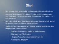 Nei sistemi Unix una shell è un interprete di comandi in linea ...