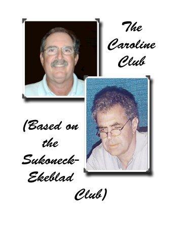 The Caroline Club (Based on the Sukoneck- Ekeblad ... - Bridge Guys