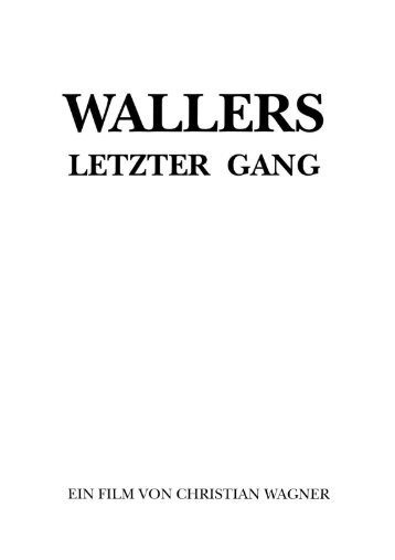 wallers letzter gang - Christian Wagner Film