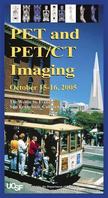 PET and PET/CT Imaging PET and PET/CT Imaging - UCSF ...
